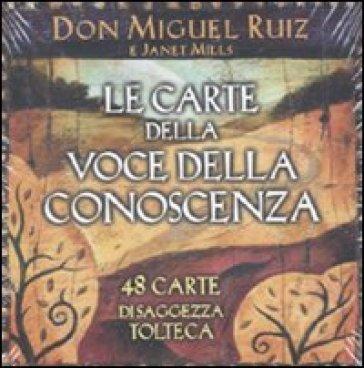 Le carte della Voce della conoscenza. 48 carte di saggezza tolteca - Miguel Ruiz  