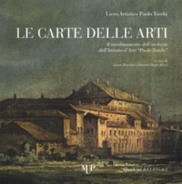 Le carte delle arti. Il riordinamento dell'archivio dell'Istituto d'arte «Paolo Toschi» - L. Bandini |