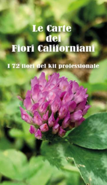 Le carte dei fiori californiani. I 72 fiori del kit professionale - Cristina Aprato |