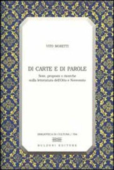 Di carte e di parole. Note, proposte e ricerche sulla letteratura dell'Otto e Novecento - Vito Moretti pdf epub