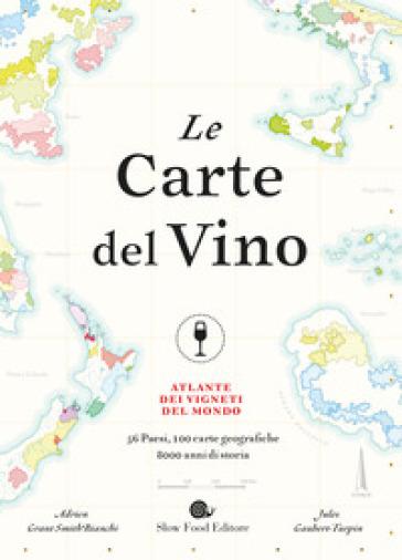 Le carte del vino. Atlante dei vigneti del mondo - Jules Gaubert-Turpin   Thecosgala.com