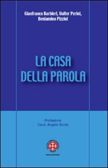 La casa della Parola. L'esperienza dei gruppi d'ascolto nella diocesi di Venezia - Gianfranco Barbieri   Kritjur.org