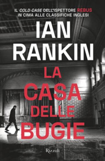 La casa delle bugie. Un'indagine di John Rebus - Ian Rankin | Jonathanterrington.com
