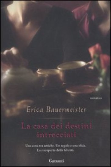 La casa dei destini intrecciati - Erica Bauermeister | Kritjur.org