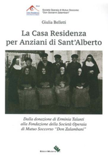La casa residenza per anziani di Sant'Alberto - Giulia Belletti  
