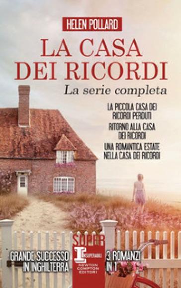 La casa dei ricordi: La piccola casa dei ricordi perduti-Ritorno alla casa dei ricordi-Una romantica estate nella casa dei ricordi - Helen Pollard |