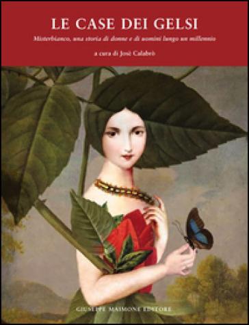 Le case dei Gelsi. Misterbianco, una storia di donne e di uomini lungo un millennio