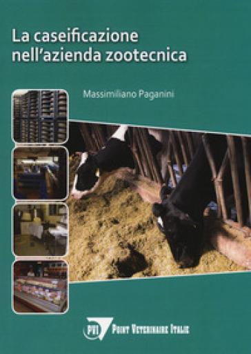 La caseificazione nell'azienda zootecnica - Massimiliano Paganini | Thecosgala.com
