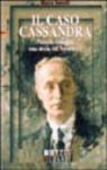 Il caso Cassandra. Vittorio Gnecchi. Una storia del Novecento - Marco Iannelli |
