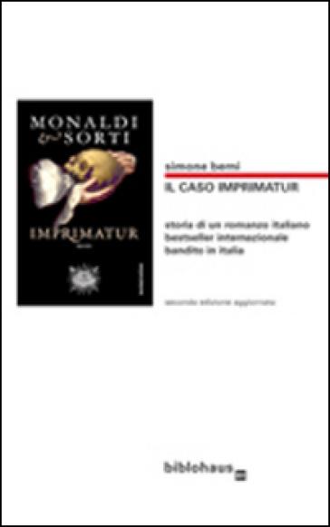 Il caso Imprimatur. Storia di un romanzo italiano bestseller internazionale bandito in Italia - Simone Berni  