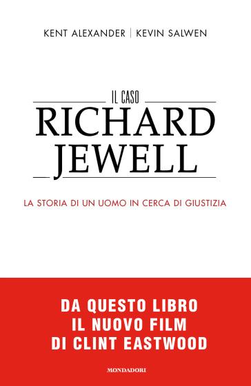 Il caso Richard Jewell. La storia di un uomo in cerca di giustizia - Alexander Kent |