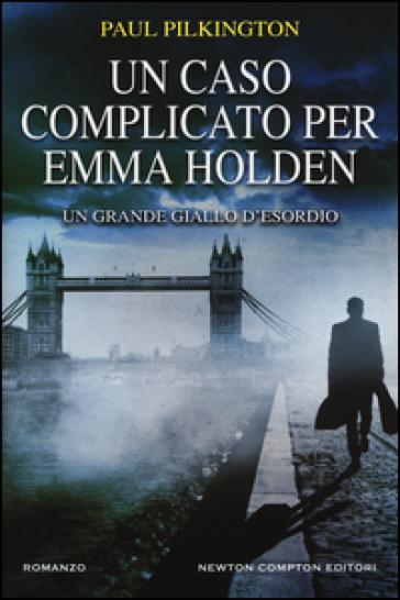 Un caso complicato per Emma Holden - Paul Pilkington   Ericsfund.org