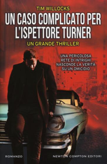 Un caso complicato per l'ispettore Turner - Tim Willocks pdf epub