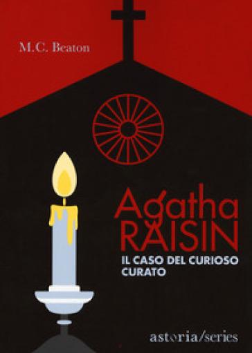 Il caso del curioso curato. Agatha Raisin - M. C. Beaton | Ericsfund.org