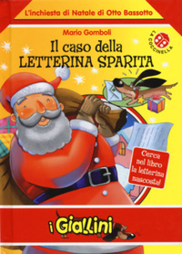 Il caso della letterina sparita. L'inchiesta di Natale di Otto Bassotto. Ediz. a colori