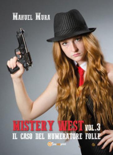 Il caso del numeratore folle. Mystery West. 3. - Manuel Mura |