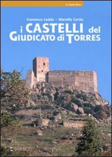 I castelli del giudicato di Torres - Francesco Ledda |