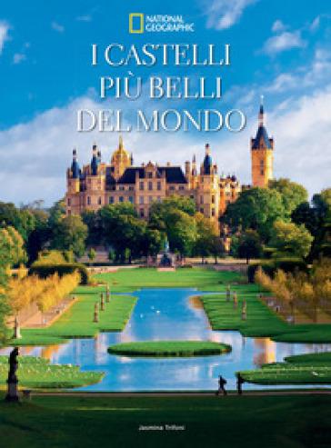 I castelli più belli del mondo. Ediz. illustrata - Jasmina Trifoni |
