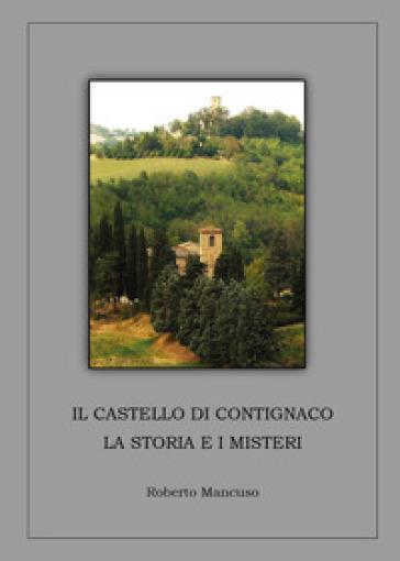 Il castello di Contignaco. La storia e i misteri - Roberto Mancuso   Thecosgala.com