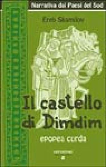 Il castello di Dimdim. Epopea curda - Ereb Shamilov |