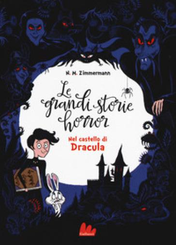 Nel castello di Dracula. Le grandi storie horror. 1. - Naima Murail Zimmermann pdf epub