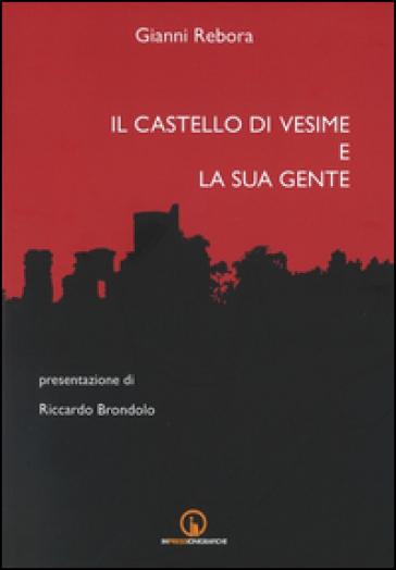 Il castello di Vesime e la sua gente - Gianni Rebora |