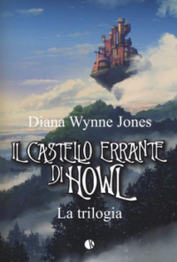 Il castello errante di Howl. La trilogia: Il castello in aria-La casa per Ognidove - Diana Wynne Jones pdf epub