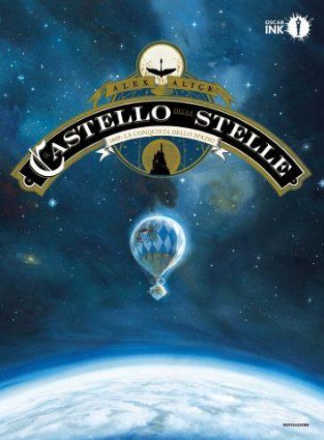 Il castello delle stelle. 1: 1869: la conquista dello spazio - Alex Alice | Rochesterscifianimecon.com