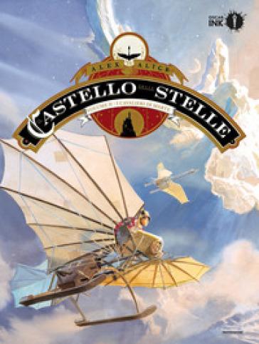 Il castello delle stelle. 2: I cavalieri di Marte - Alex Alice | Thecosgala.com