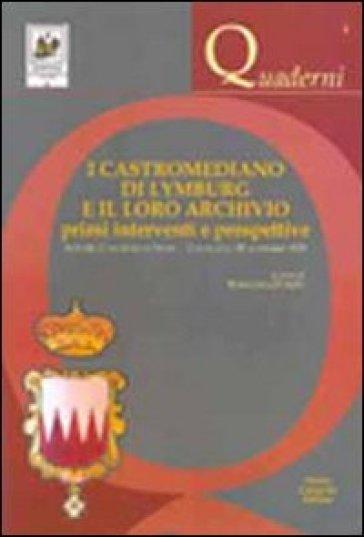 I castromediano di Lymburg e il loro archivio. Primi interventi e prospettive. Atti del Convegno di studi (Cavellino, 28 novembre 2008) - R. D'Arpe | Kritjur.org
