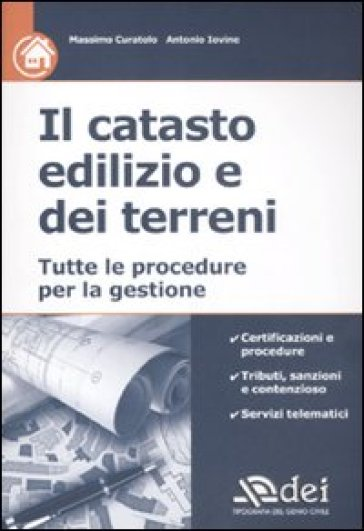 Il catasto edilizio e dei terreni. Tutte le procedure per la gestione - Massimo Curatolo | Jonathanterrington.com