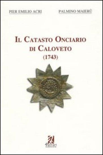 Il catasto onciario di Caloveto. 1743 - P. Emilio Acri |