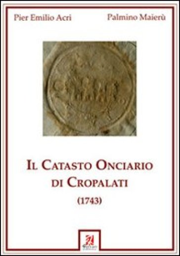 Il catasto onciario di Cropalati (1743) - Palmino Maierù | Kritjur.org