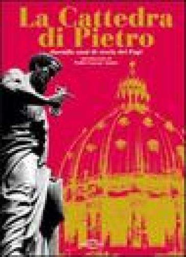 La cattedra di Pietro. Duemila anni di storia dei papi. Con CD Audio. Con 3 CD-ROM - L. Munalli |