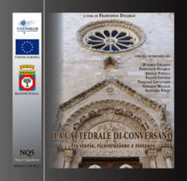 La cattedrale di Conversano fra storia, ricostruzione e restauro - F. Dicarlo pdf epub