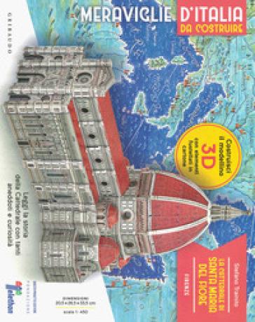 La cattedrale di Santa Maria del Fiore. Firenze. Meraviglie d'Italia da costruire. Ediz. illustrata. Con gadget - Stefano Trainito pdf epub