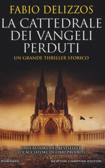La cattedrale dei vangeli perduti - Fabio Delizzos   Rochesterscifianimecon.com