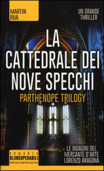 La cattedrale dei nove specchi. Parthenope trilogy - Martin Rua  