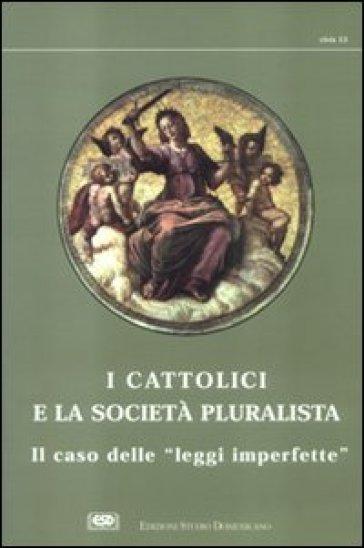 I cattolici e la società pluralista. Atti del 1º Colloquio sui cattolici nella società pluralista - J. M. Joblin |