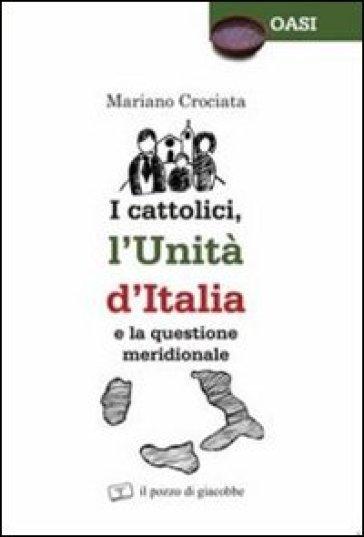 I cattolici, l'unità d'Italia e la questione meridionale - Mariano Crociata | Rochesterscifianimecon.com
