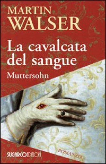 La cavalcata del sangue. Muttersohn - Martin Walser   Kritjur.org