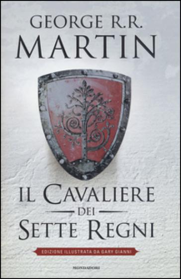Il cavaliere dei Sette Regni. Ediz. illustrata - George R.R. Martin | Rochesterscifianimecon.com