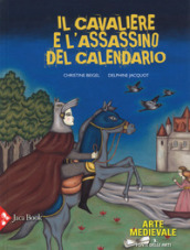 Il cavaliere e l assassino del calendario. Ediz. a colori