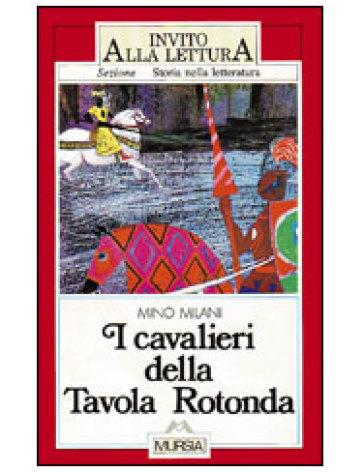 I cavalieri della tavola rotonda mino milani libro mondadori store - Numero cavalieri tavola rotonda ...