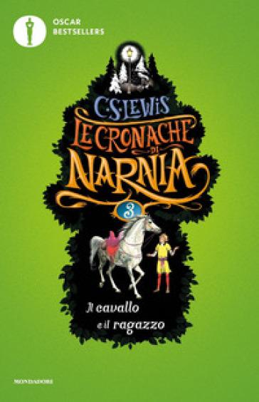 Il cavallo e il ragazzo. Le cronache di Narnia. 3. - Clive Staples Lewis | Thecosgala.com