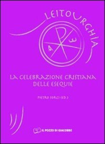 La celebrazione cristina delle esequie - Pietro Sorci |