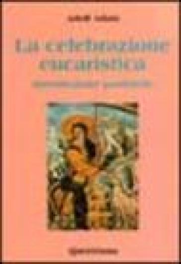 La celebrazione eucaristica. Introduzione pastorale - Adolf Adam |