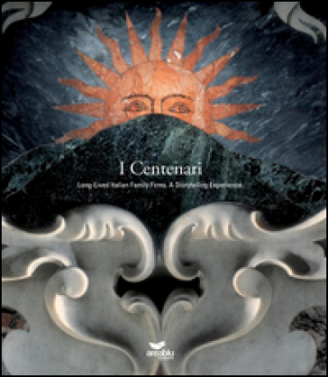 I centenari. Long lived italian family firms a storytellings esperience - M. Rosaria Napoletano pdf epub