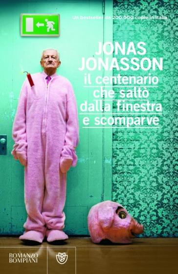 Il centenario che salt dalla finestra e scomparve bundle online jonas jonasson libro - Il centenario che salto dalla finestra e scomparve streaming ...
