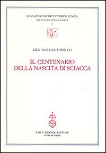 Il centenario della nascita di Sciacca - Pier Paolo Ottonello |